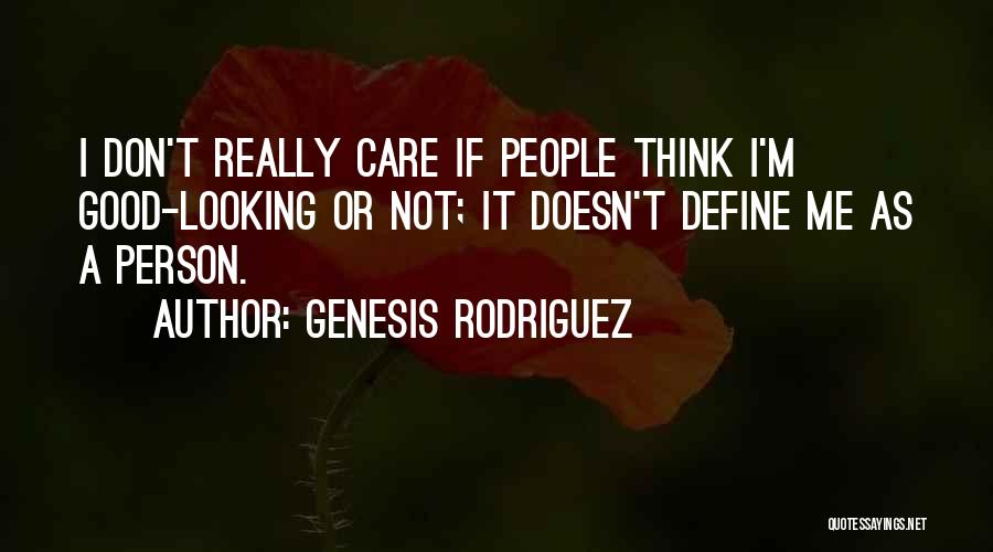 I Really Don Care Quotes By Genesis Rodriguez