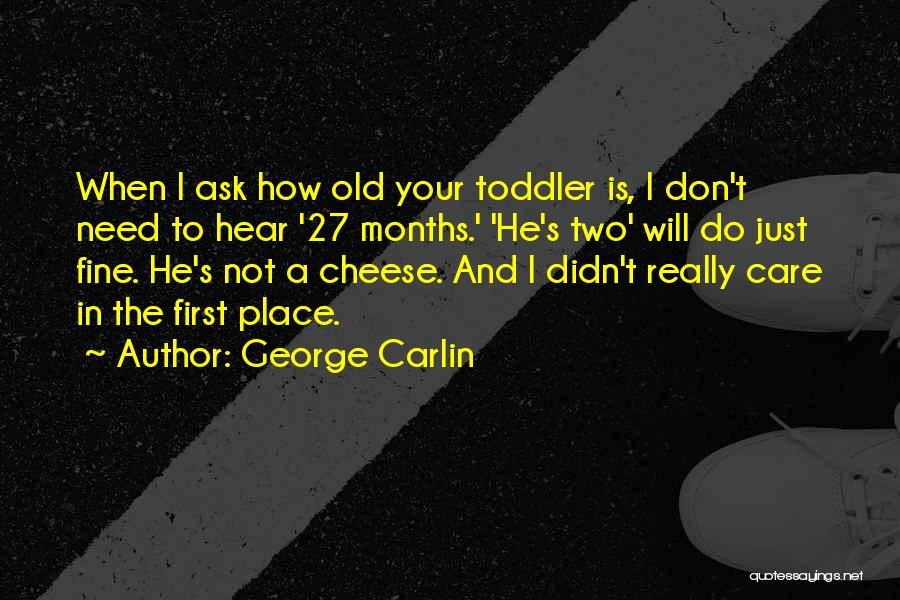 I Really Don Care Quotes By George Carlin