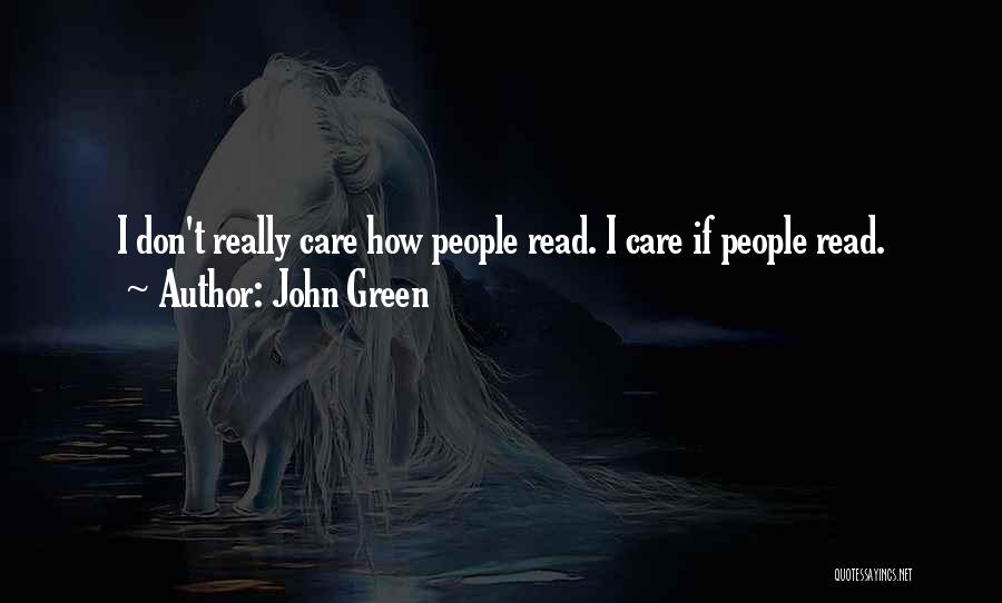 I Really Don Care Quotes By John Green