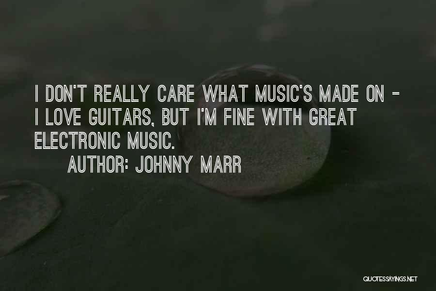 I Really Don Care Quotes By Johnny Marr