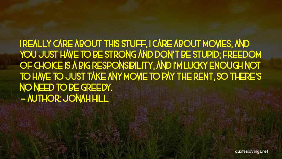 I Really Don Care Quotes By Jonah Hill