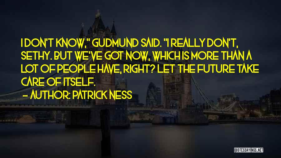 I Really Don Care Quotes By Patrick Ness