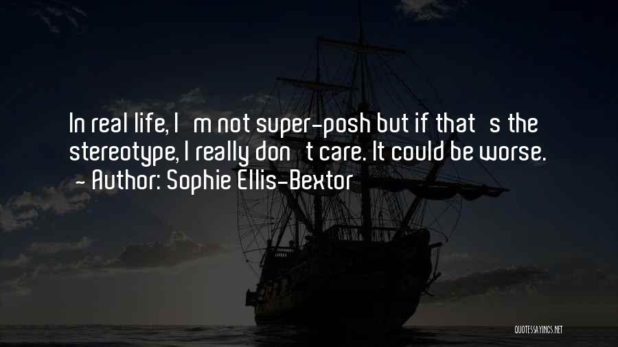 I Really Don Care Quotes By Sophie Ellis-Bextor