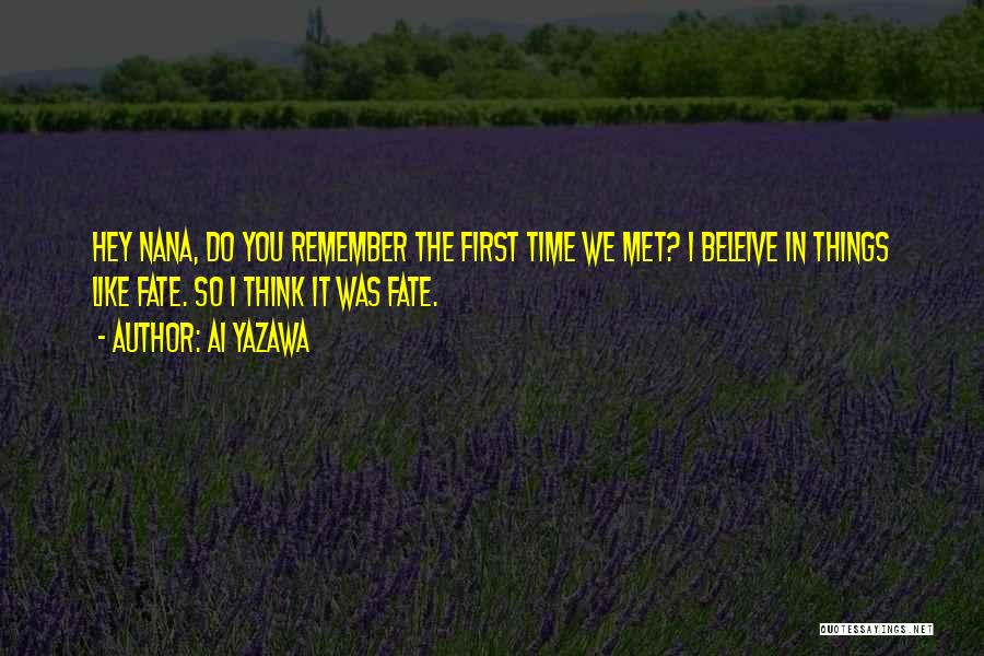 I Remember The First Time I Met You Quotes By Ai Yazawa