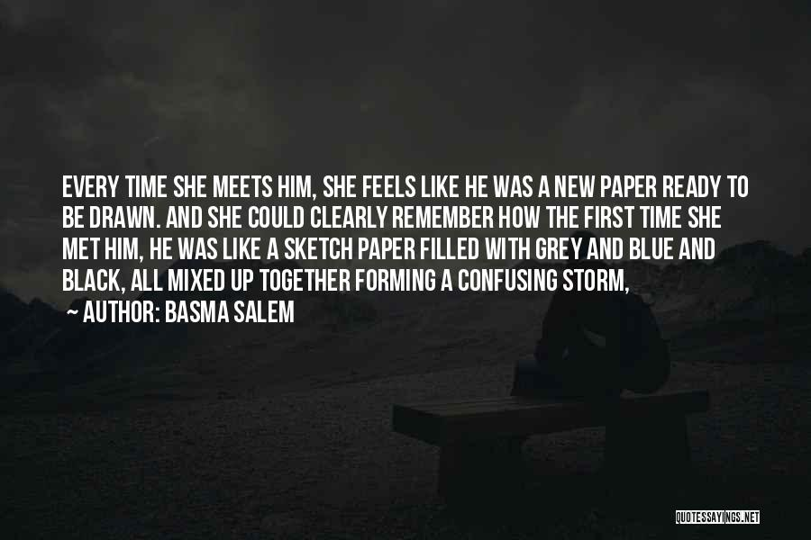 I Remember The First Time I Met You Quotes By Basma Salem