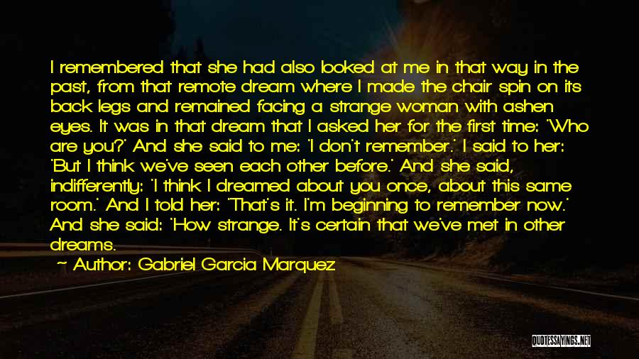 I Remember The First Time I Met You Quotes By Gabriel Garcia Marquez