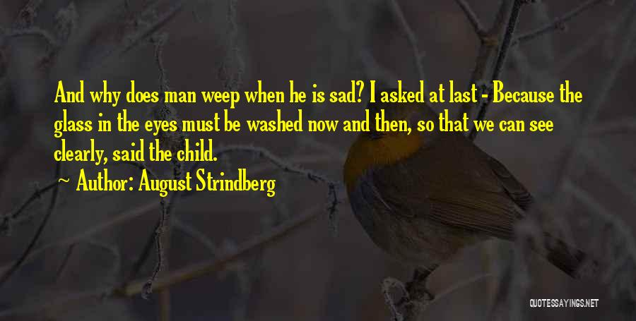 I See Clearly Quotes By August Strindberg