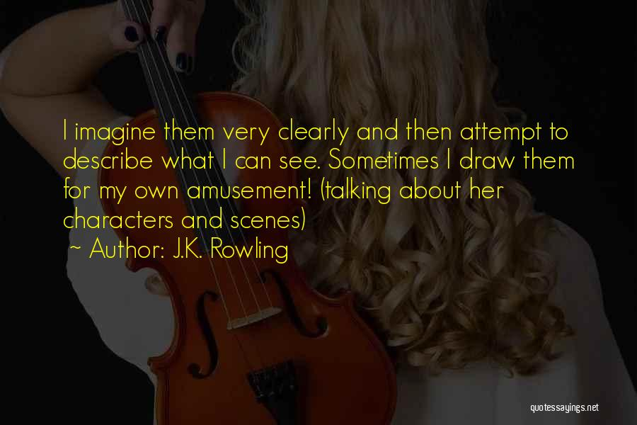 I See Clearly Quotes By J.K. Rowling