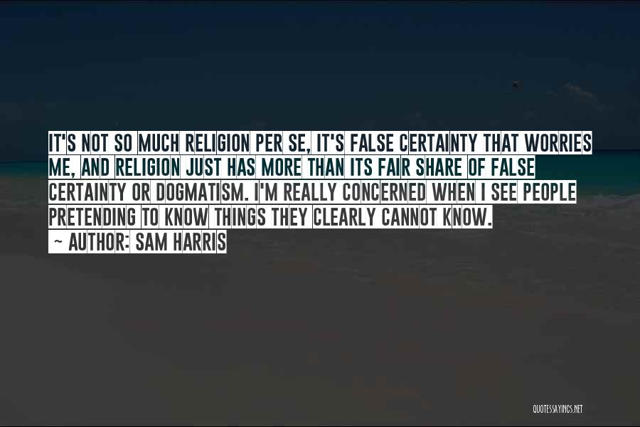 I See Clearly Quotes By Sam Harris