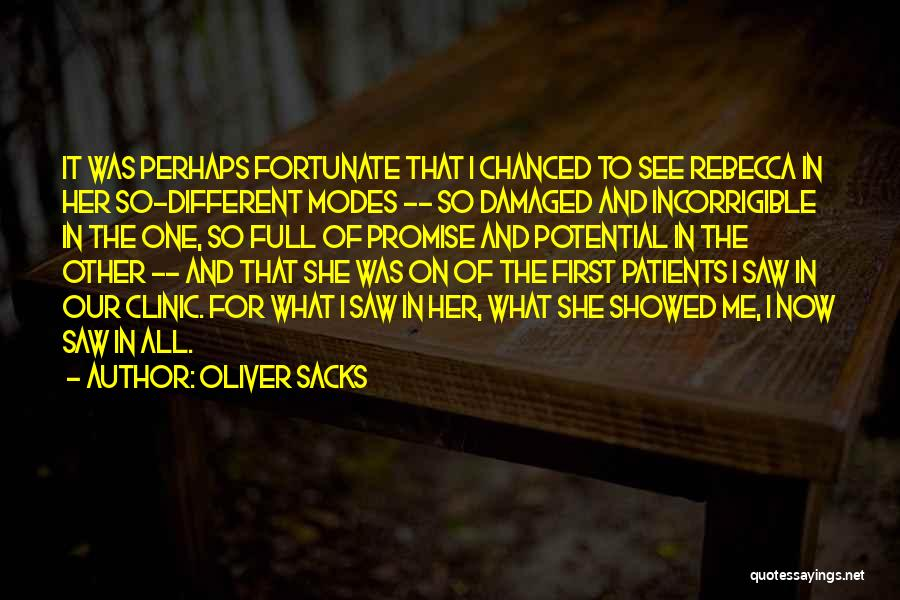 I See Potential Quotes By Oliver Sacks