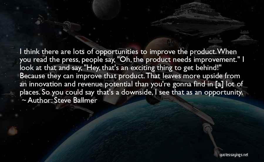 I See Potential Quotes By Steve Ballmer