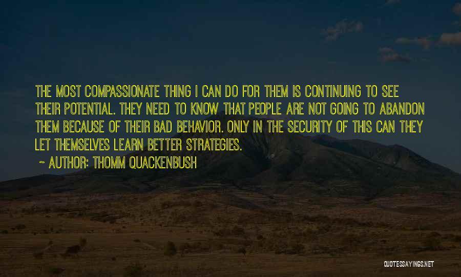 I See Potential Quotes By Thomm Quackenbush