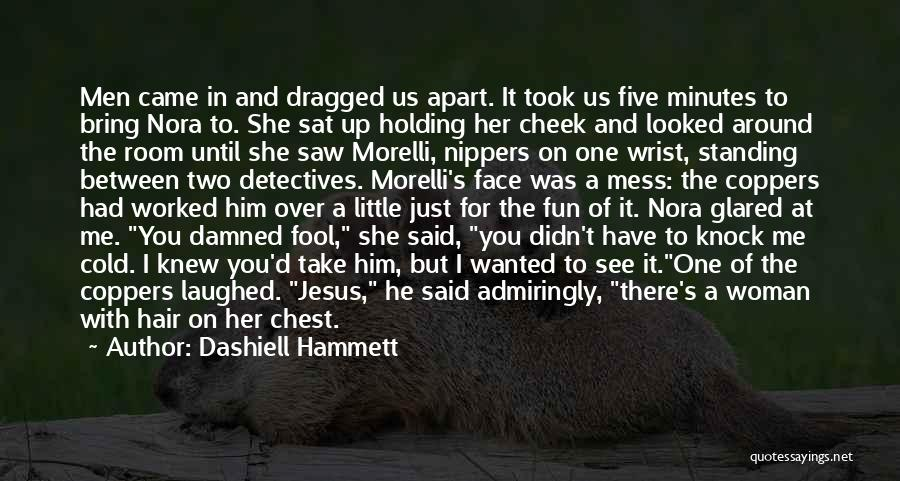 I See You Funny Quotes By Dashiell Hammett
