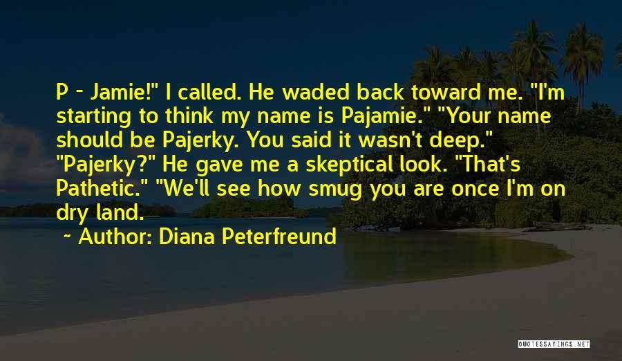I See You Funny Quotes By Diana Peterfreund