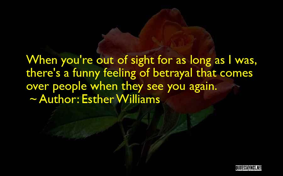 I See You Funny Quotes By Esther Williams