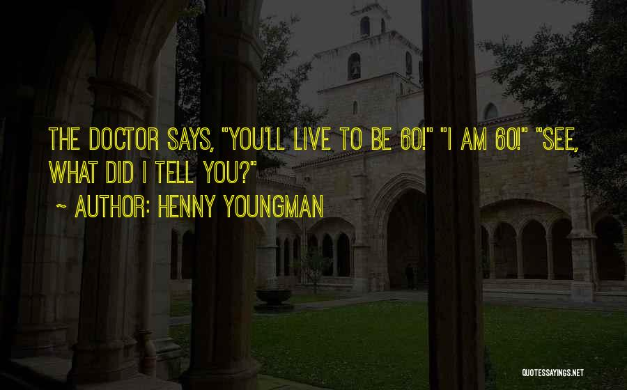 I See You Funny Quotes By Henny Youngman