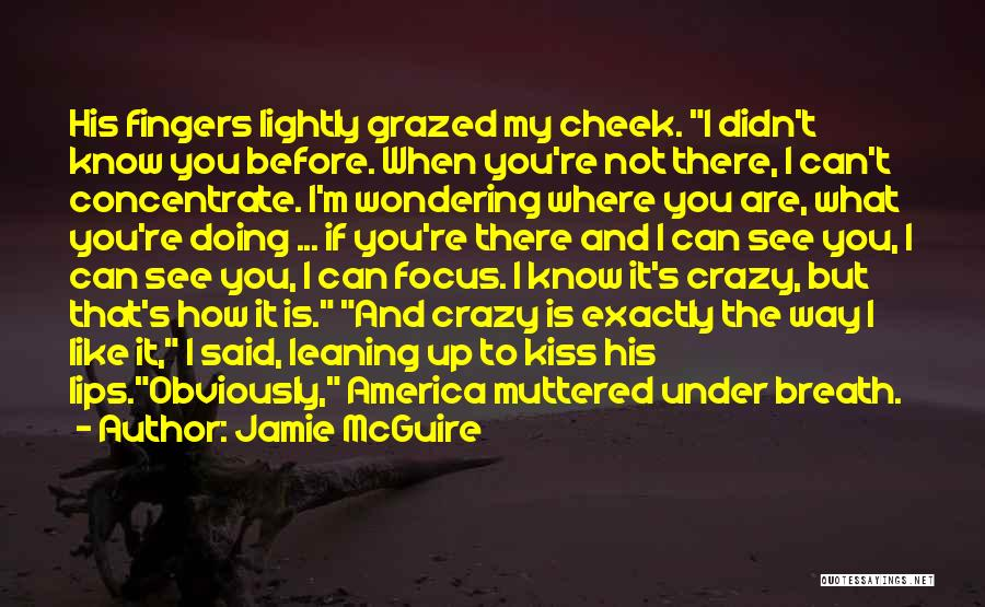 I See You Funny Quotes By Jamie McGuire