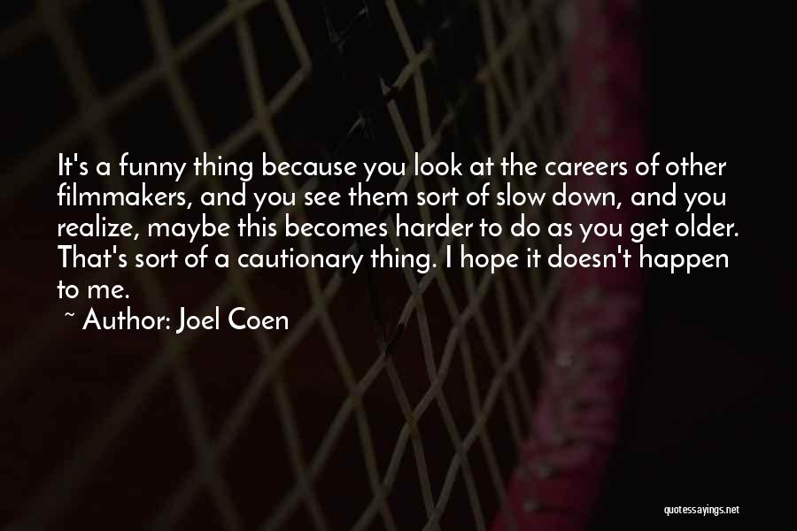 I See You Funny Quotes By Joel Coen