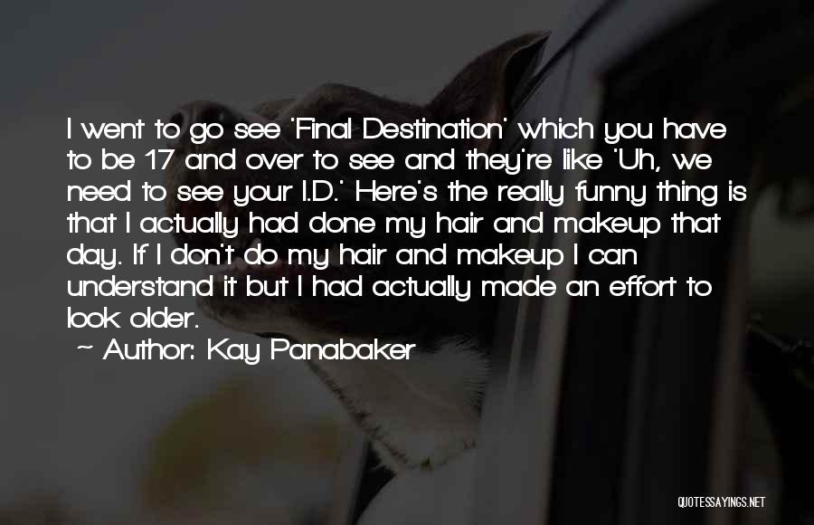 I See You Funny Quotes By Kay Panabaker