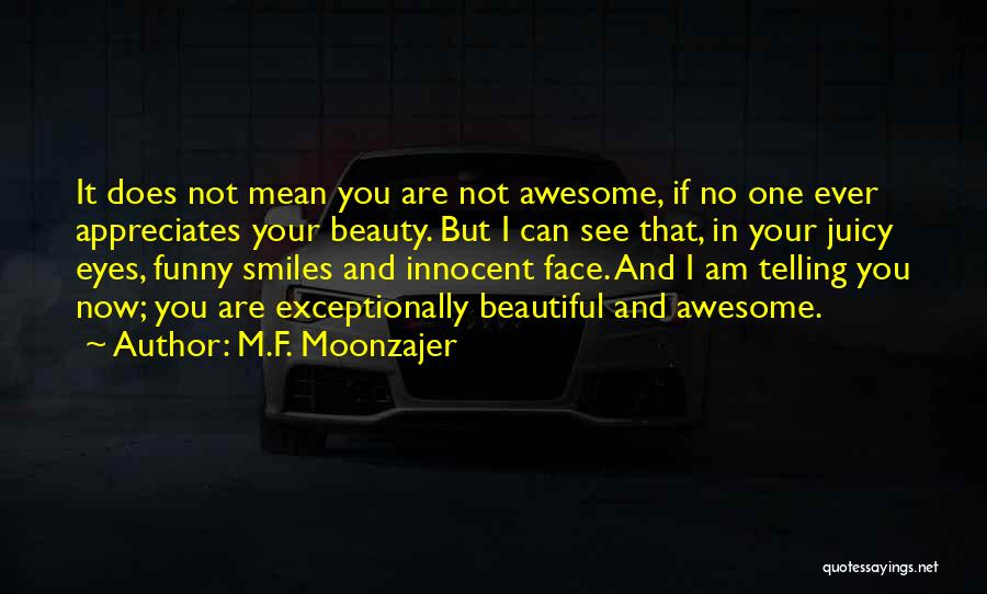 I See You Funny Quotes By M.F. Moonzajer