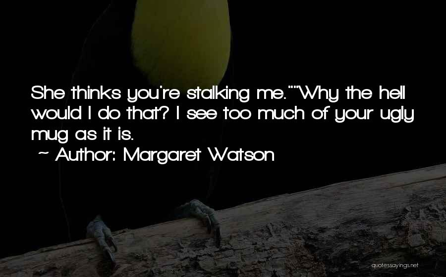 I See You Funny Quotes By Margaret Watson