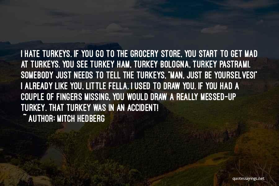 I See You Funny Quotes By Mitch Hedberg