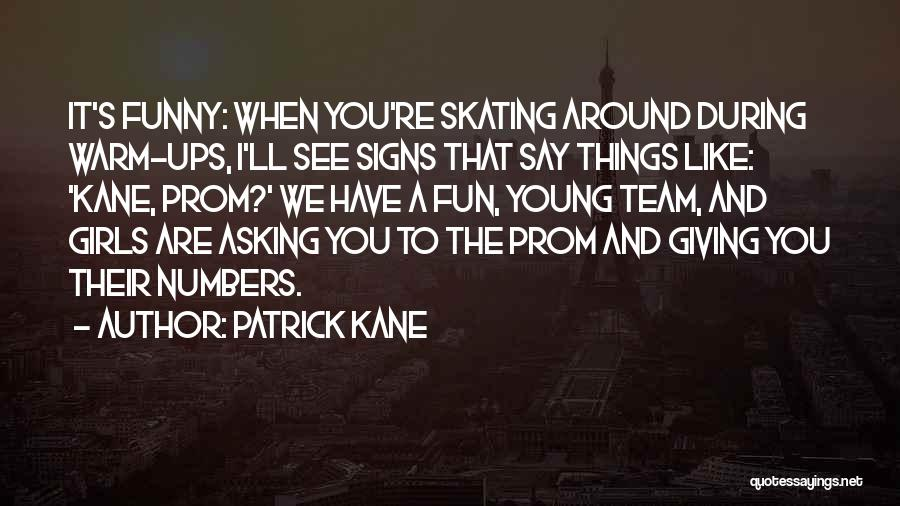I See You Funny Quotes By Patrick Kane