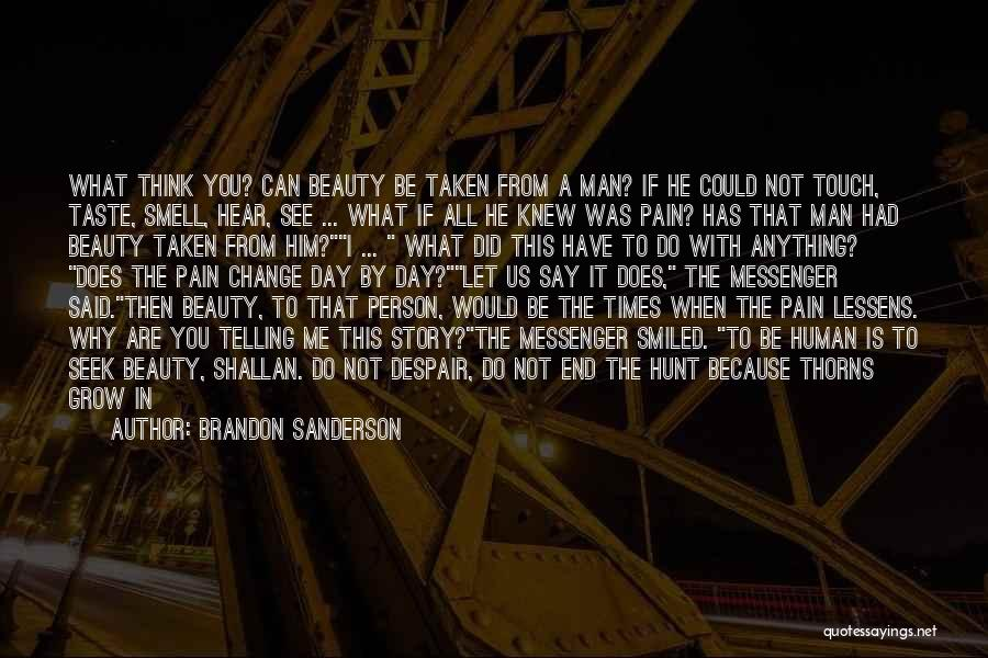 I See Your Pain Quotes By Brandon Sanderson