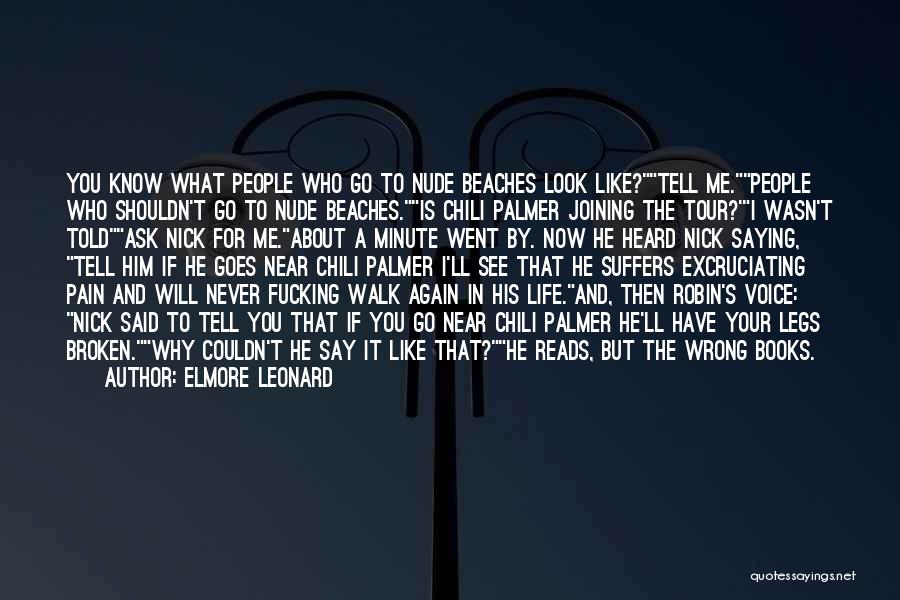 I See Your Pain Quotes By Elmore Leonard