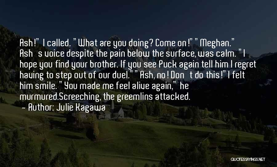 I See Your Pain Quotes By Julie Kagawa