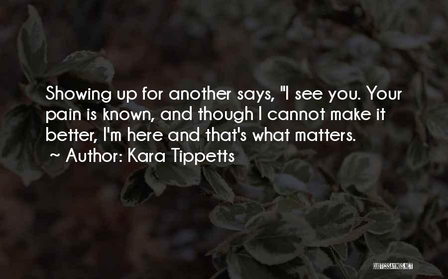 I See Your Pain Quotes By Kara Tippetts
