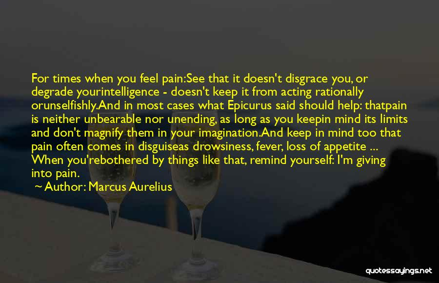 I See Your Pain Quotes By Marcus Aurelius