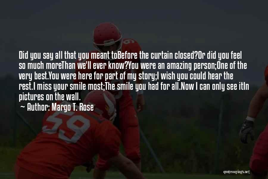 I See Your Pain Quotes By Margo T. Rose