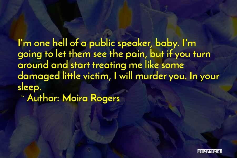 I See Your Pain Quotes By Moira Rogers