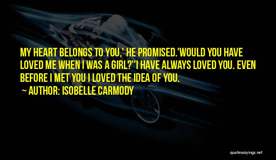 I Should Have Met You Before Quotes By Isobelle Carmody