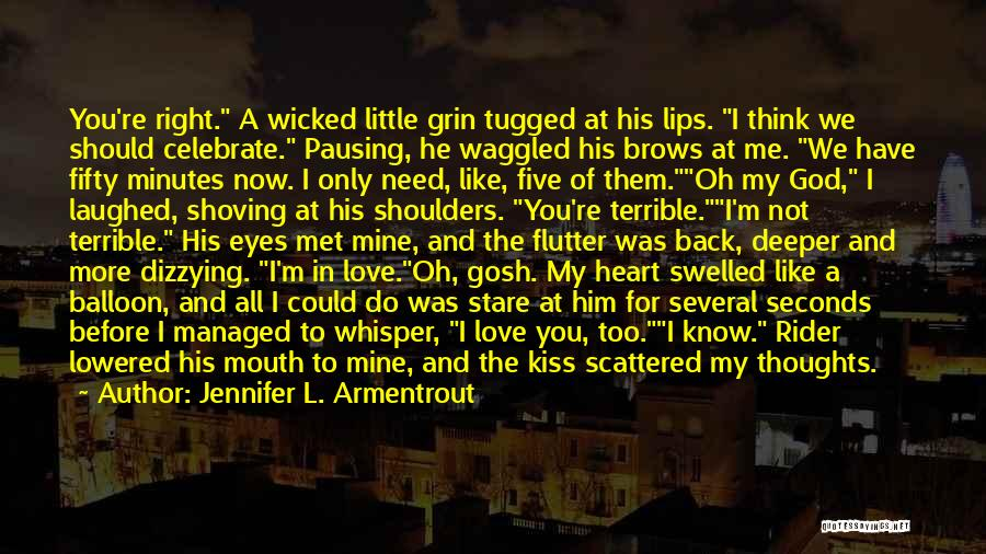 I Should Have Met You Before Quotes By Jennifer L. Armentrout
