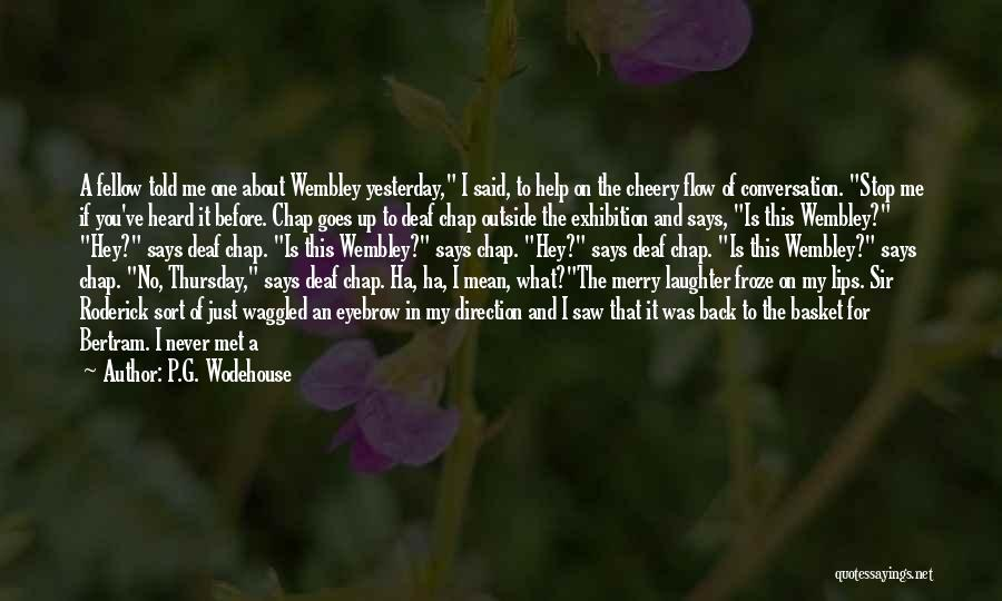 I Should Have Met You Before Quotes By P.G. Wodehouse