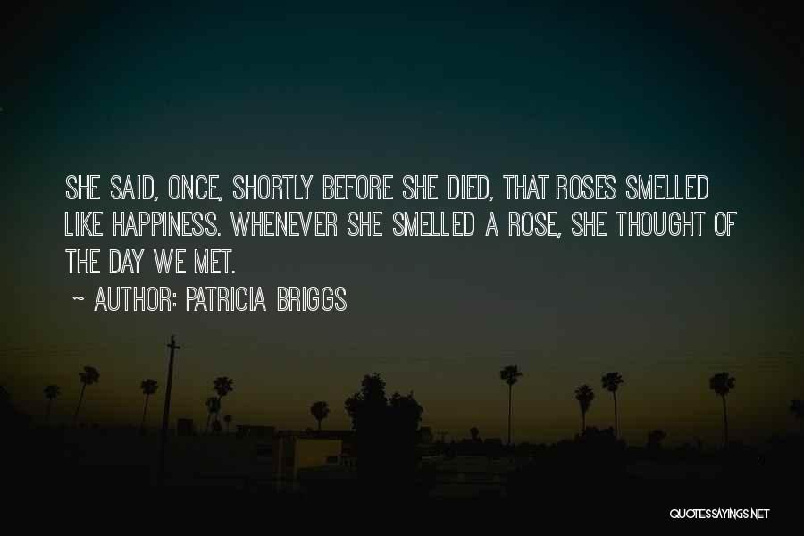 I Should Have Met You Before Quotes By Patricia Briggs