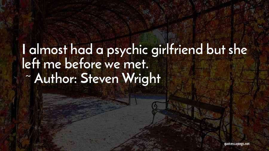 I Should Have Met You Before Quotes By Steven Wright
