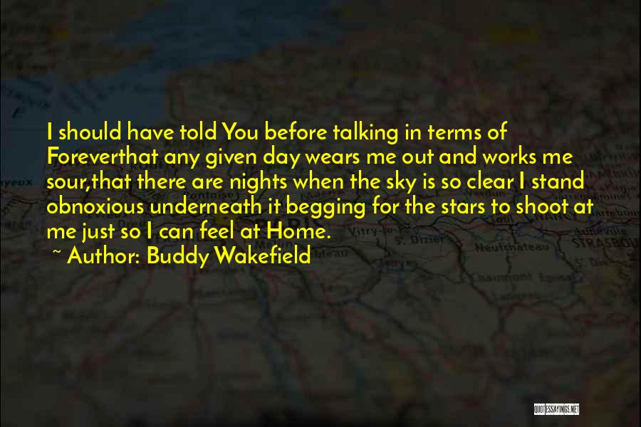 I Should Have Told You Quotes By Buddy Wakefield