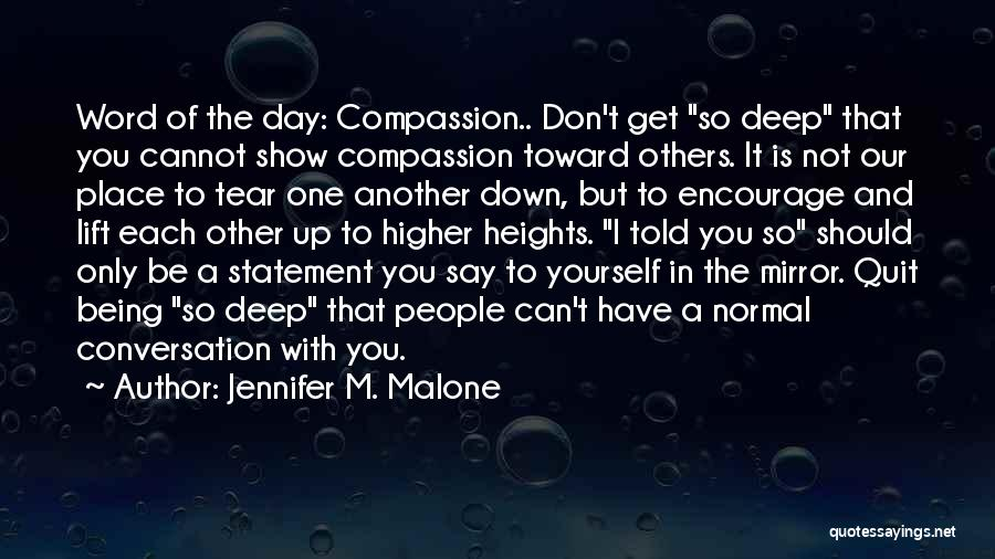 I Should Have Told You Quotes By Jennifer M. Malone