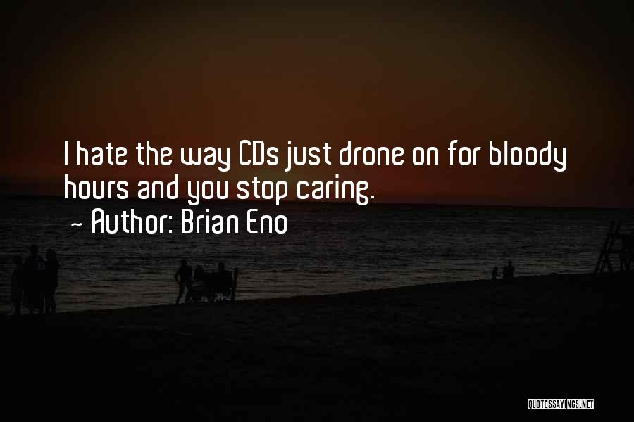 I Should Stop Caring Quotes By Brian Eno