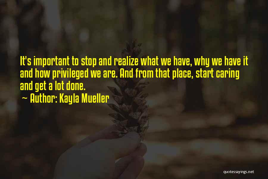 I Should Stop Caring Quotes By Kayla Mueller