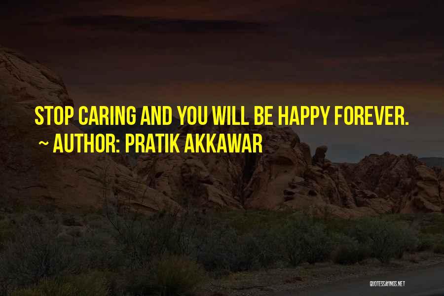 I Should Stop Caring Quotes By Pratik Akkawar