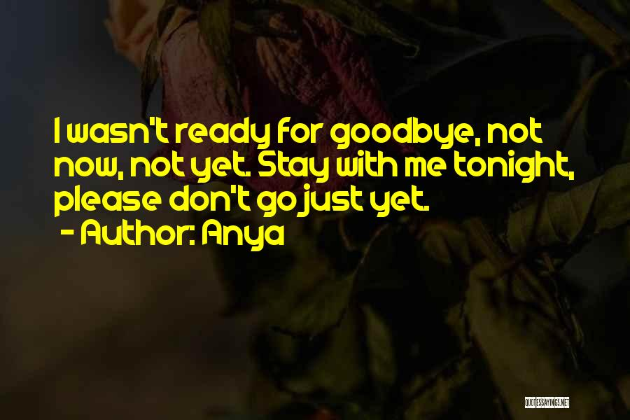 I Stay Ready Quotes By Anya