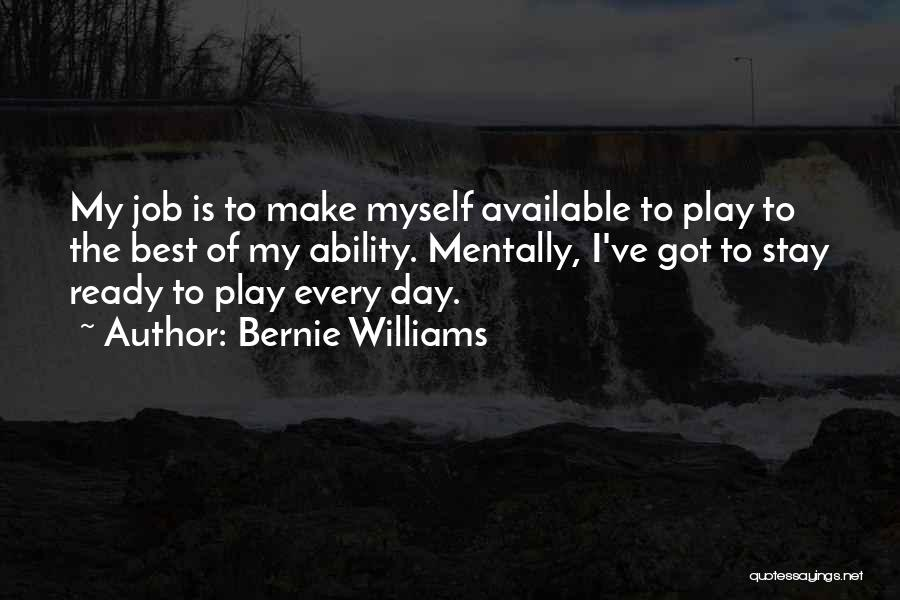 I Stay Ready Quotes By Bernie Williams
