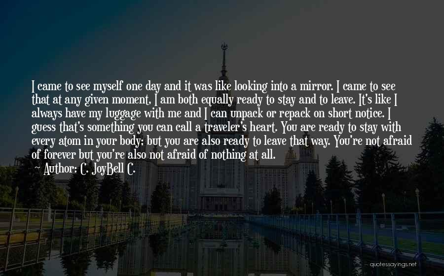 I Stay Ready Quotes By C. JoyBell C.