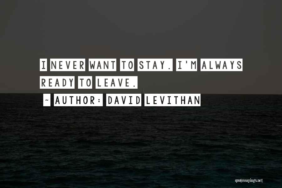 I Stay Ready Quotes By David Levithan