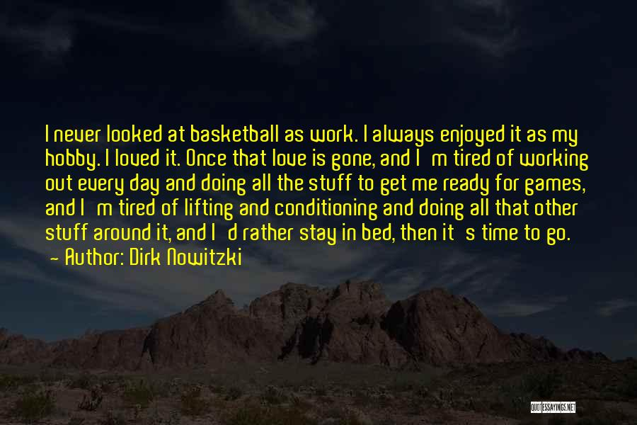 I Stay Ready Quotes By Dirk Nowitzki