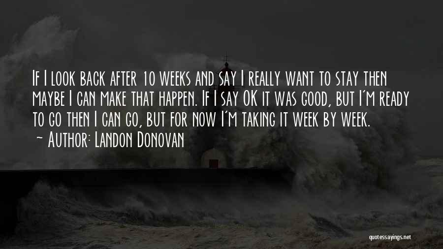 I Stay Ready Quotes By Landon Donovan